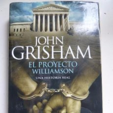 Libros antiguos: EL PROYECTO WILLIAMSON. GRISHAM. TAPA DURA. Lote 102694907