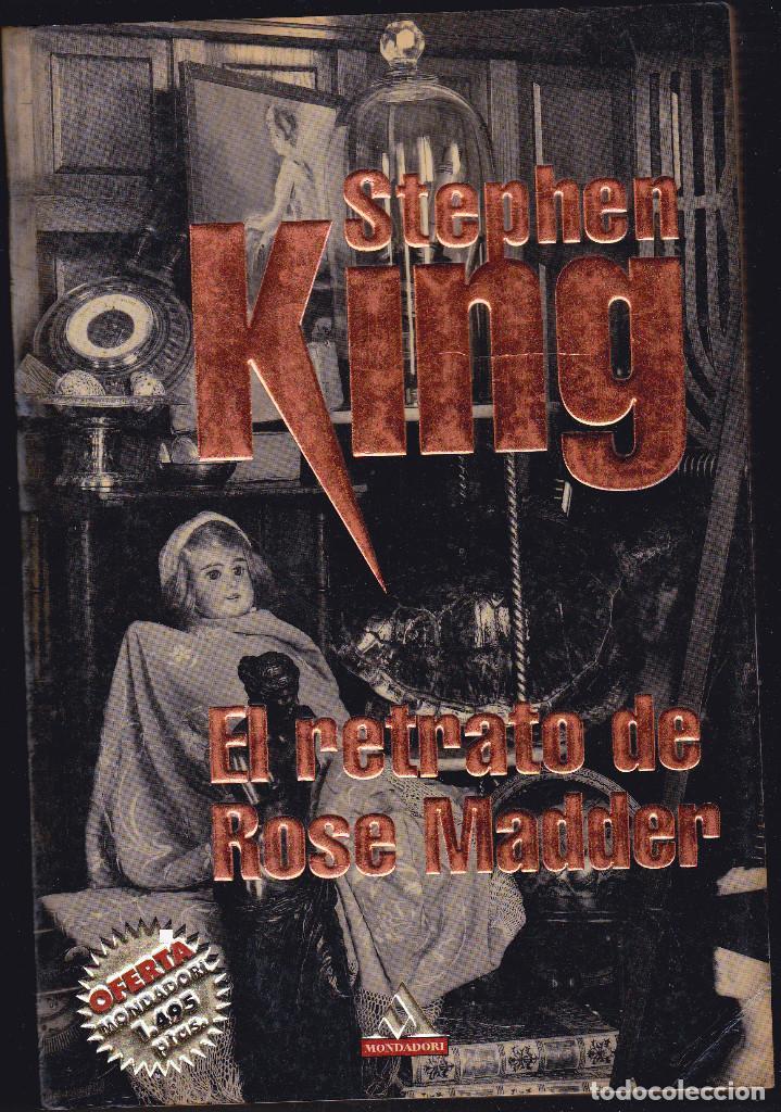 EL RETRATO DE ROSE MADDER - STEPHEN KING - EDITORIAL MONDADORI 1ª PRIMERA EDICIÓN 2000 (Libros antiguos (hasta 1936), raros y curiosos - Literatura - Terror, Misterio y Policíaco)