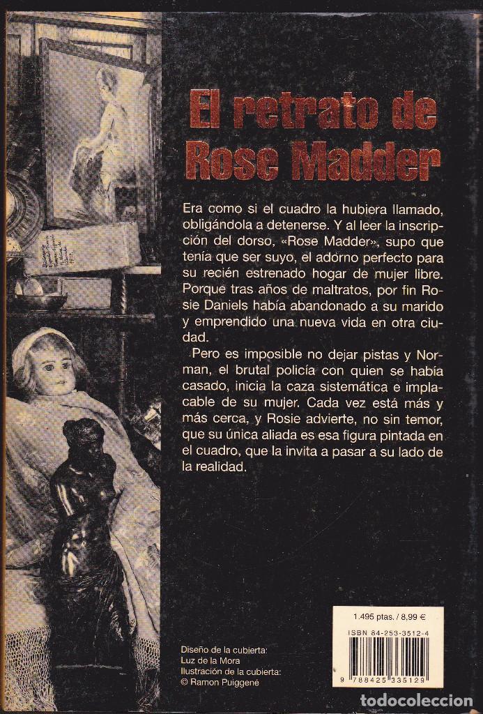 Libros antiguos: EL RETRATO DE ROSE MADDER - STEPHEN KING - EDITORIAL MONDADORI 1ª PRIMERA EDICIÓN 2000 - Foto 2 - 103176951