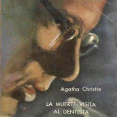 Libros antiguos: LA MUERTE VISITA AL DENTISTA. AGATHA CHRISTIE. SELECCIONES DE BIBLIOTECA ORO. EDITORIAL MOLINO 1959.. Lote 103653387