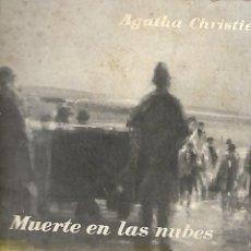 Libros antiguos: MUERTE EN LAS NUBES. AGATHA CHRISTIE. SELECCIONES DE BIBLIOTECA ORO. EDITORIAL MOLINO 1961.. Lote 103656619