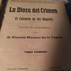 Libros antiguos: LA DIOSA DEL CRIMEN VICENTE MORENO DE LA TEJERA. Lote 103982544