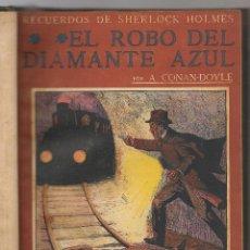 Libros antiguos: CONAN DOYLE,ARTHUR ,RECUERDOS DE SHERLOCK HOLMES, EL ROBO DEL DIAMANTE AZUL, EL CRIMEN , 12 OBRAS. Lote 104385155