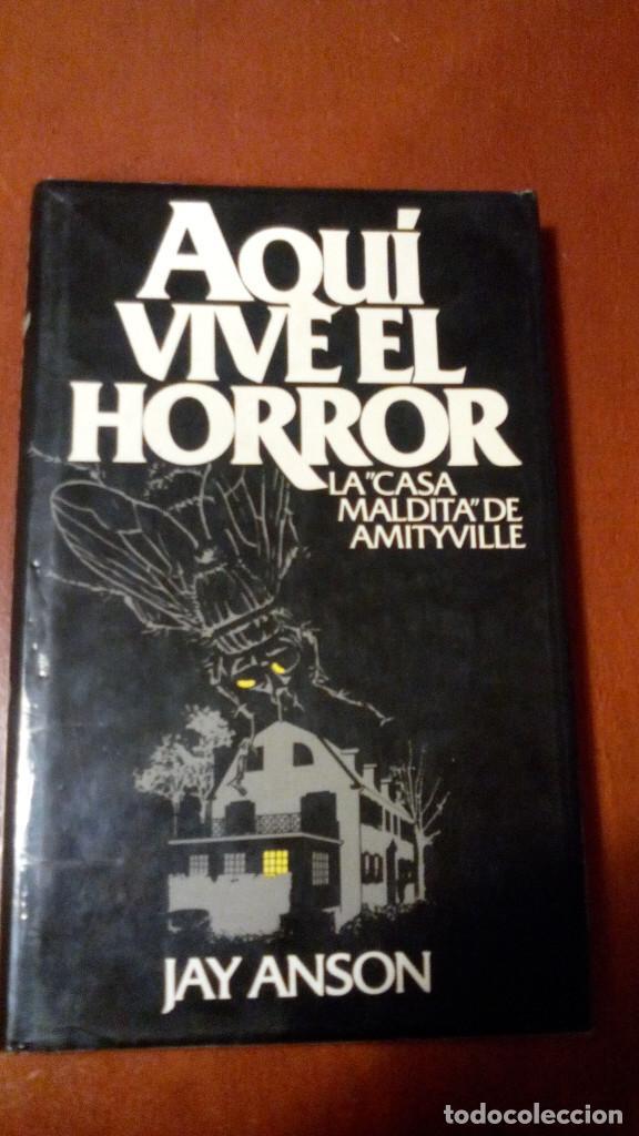 AQUÍ VIVE EL HORROR, LA CASA MALDITA DE AMITYVILLE (JAY ANSON) (Libros antiguos (hasta 1936), raros y curiosos - Literatura - Terror, Misterio y Policíaco)