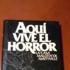 Libros antiguos: AQUÍ VIVE EL HORROR, LA CASA MALDITA DE AMITYVILLE (JAY ANSON). Lote 104545359