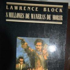 Libros antiguos: 8 MILLONES DE MANERAS DE MORIR. AUTOR: LAWRENCE BLOCK. Lote 104674619