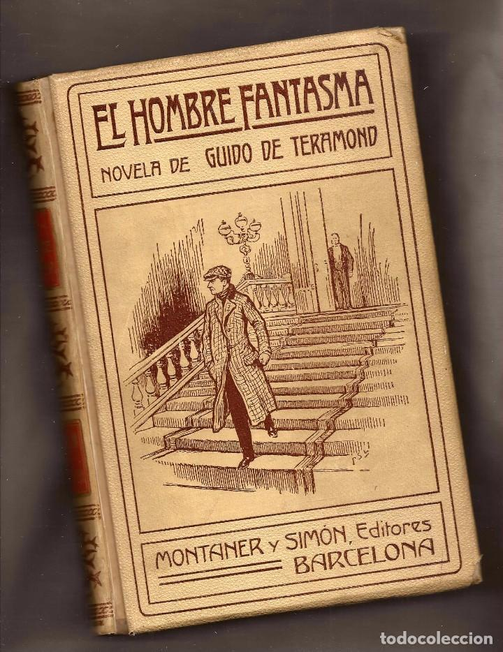 EL HOMBRE FANTASMA - GUIDO DE TERAMOND – ED. MONTANER Y SIMÓN, 1910. (Libros antiguos (hasta 1936), raros y curiosos - Literatura - Terror, Misterio y Policíaco)