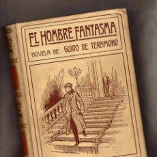 Alte Bücher - EL HOMBRE FANTASMA - GUIDO DE TERAMOND – ED. MONTANER Y SIMÓN, 1910. - 104720695