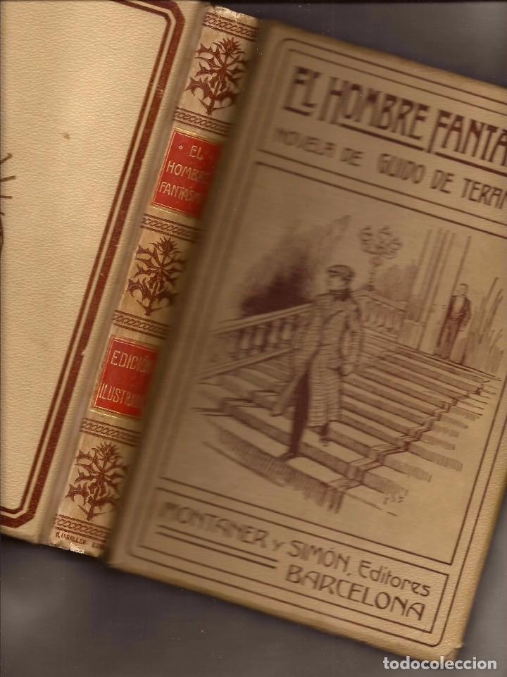 Libros antiguos: EL HOMBRE FANTASMA - GUIDO DE TERAMOND – ED. MONTANER Y SIMÓN, 1910. - Foto 3 - 104720695