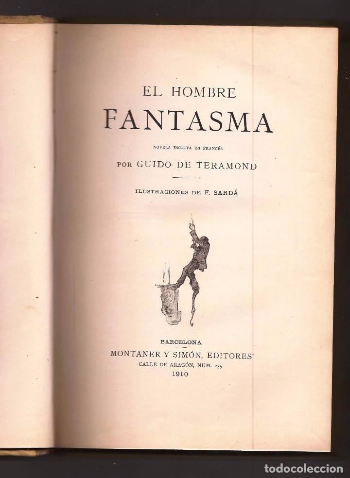 Libros antiguos: EL HOMBRE FANTASMA - GUIDO DE TERAMOND – ED. MONTANER Y SIMÓN, 1910. - Foto 5 - 104720695