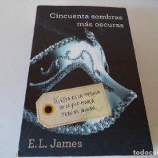 Libros antiguos: CINCUENTA SOMBRAS MÁS OSCURAS.. Lote 104870675