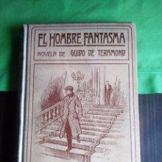 Libros antiguos: EL HOMBRE FANTASMA DE GUIDO DE TERAMOND. Lote 105710807