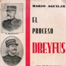 Libros antiguos: EL PROCESO DREYFUS. MARIO AGUILAR. EDICIONES MENTORA, 1931.. Lote 106001471