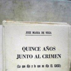 Libros antiguos: QUINCE AÑOS CONTRA EL CRIMEN. EL CASO. JOSE MARIA DE VEGA. EN SU SOBRE ORIGINAL. Lote 106185427