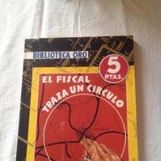 Libros antiguos: EL FISCAL TRAZA UN CÍRCULO BIBLIOTECA ORO AÑO 1946. Lote 108740491
