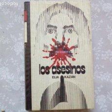 Libros antiguos: LIBRO LOS ASESINOS-ELIA KAZAN.. Lote 108868051