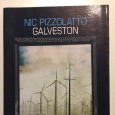 Libros antiguos: GALVESTON NIC PIZZOLATTO , 2014, 288 PÁGS.TAPA BLANDA SALAMANDRA COMO NUEVO. Lote 109333167