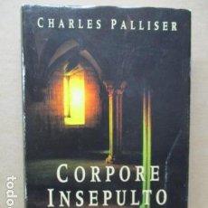 Libros antiguos: CHARLES PALLISER, CORPORE INSEPULTO, EL MISTERIO DE LAS VOCES DE THURCHESTER, EDHASA. Lote 109407759