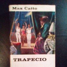 Libros antiguos: VENDO NOVELA, TRAPECIO, DE MAX CATTO.. Lote 110030135