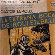 Libros antiguos: LA EXTRAÑA BODA DE ROULETABILLE. GASTON LEROUX. COLECCIÓN DETECTIVE. M. AGUILAR, EDITOR.. Lote 111077283