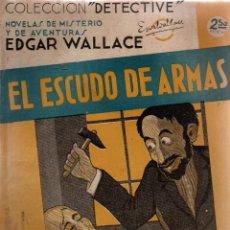 Libros antiguos: EL ESCUDO DE ARMAS. EDGAR WALLACE. COLECCIÓN DETECTIVE. M. AGUILAR, EDITOR.. Lote 111080407