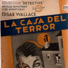 Libros antiguos: LA CASA DEL TERROR. EDGAR WALLACE. COLECCIÓN DETECTIVE. M. AGUILAR, EDITOR.. Lote 111081191