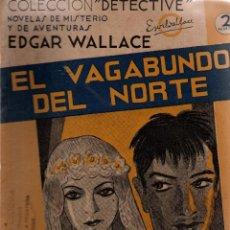 Libros antiguos: EL VAGABUNDO DEL NORTE. EDGAR WALLACE. COLECCIÓN DETECTIVE. M. AGUILAR, EDITOR.. Lote 111084667