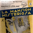 Libros antiguos: LA MANSIÓN MISTERIOSA. MAURICE LEBLANC. COLECCIÓN DETECTIVE. M. AGUILAR, EDITOR.. Lote 111085359