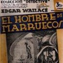 Libros antiguos: EL HOMBRE DE MARRUECOS. EDGAR WALLACE. COLECCIÓN DETECTIVE. M.AGUILAR, EDITOR.. Lote 111086063