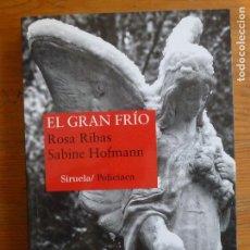 Libros antiguos: EL GRAN FRÍO ROSA RIBAS, SABINE HOFMANN PUBLICADO POR SIRUELA, MADRID (2014) 312PP. Lote 112405423