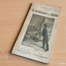 Libros antiguos: BIBLIOTECA ORBI - EL DESFILADERO DEL DIABLO - LUIS NOIR - PRINCIPIOS S. XX. Lote 112518847