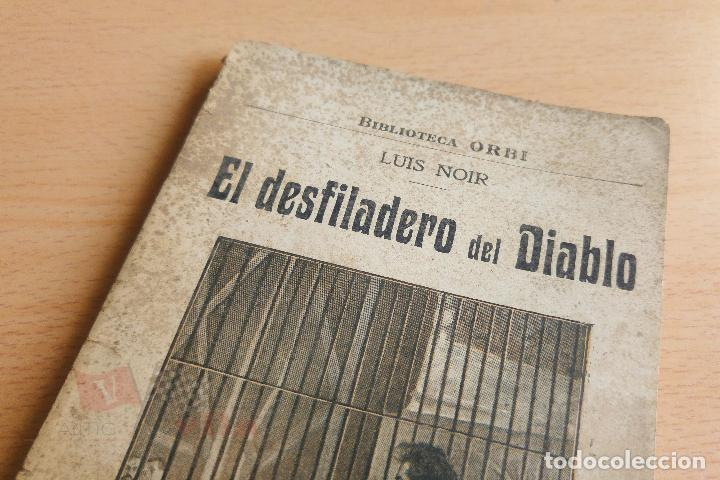 Libros antiguos: Biblioteca Orbi - El desfiladero del diablo - Luis Noir - Principios S. XX - Foto 2 - 112518847
