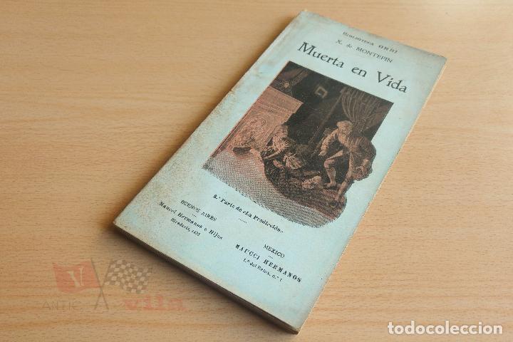 Libros antiguos: Biblioteca Orbi - Muerte en vida - X. de Montepin - Principios S. XX - Foto 2 - 112519179