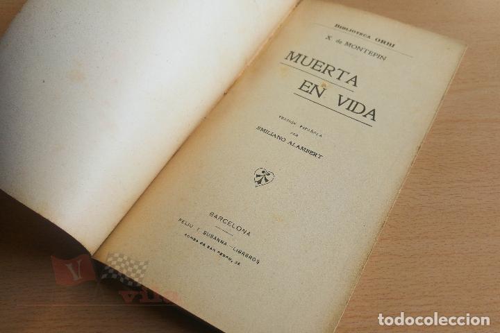 Libros antiguos: Biblioteca Orbi - Muerte en vida - X. de Montepin - Principios S. XX - Foto 4 - 112519179