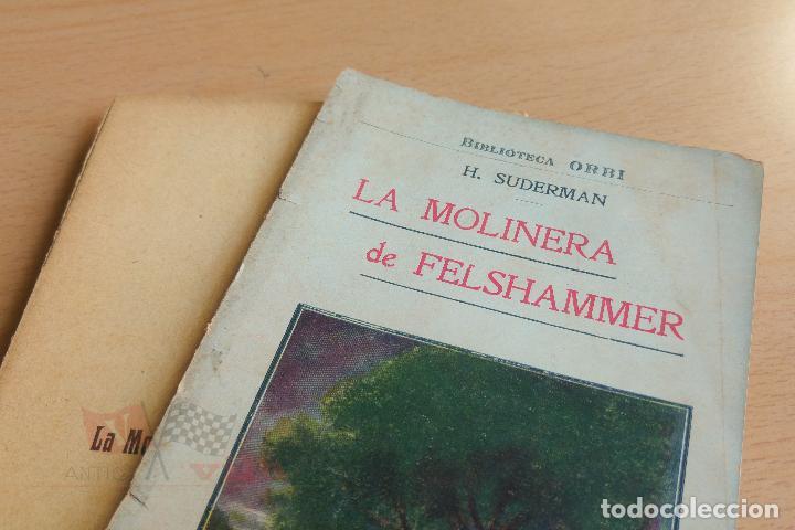 BIBLIOTECA ORBI - LA MOLINERA DE FELSHAMMER - H. SUDERMAN - PRINCIPIOS S. XX (Libros antiguos (hasta 1936), raros y curiosos - Literatura - Terror, Misterio y Policíaco)