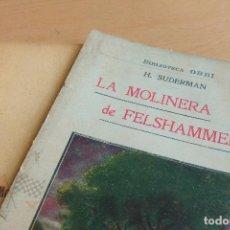 Libros antiguos: BIBLIOTECA ORBI - LA MOLINERA DE FELSHAMMER - H. SUDERMAN - PRINCIPIOS S. XX. Lote 112519499