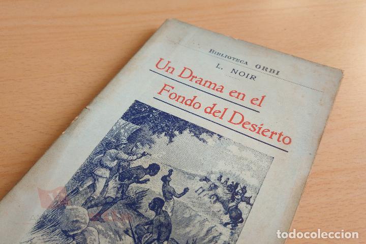 BIBLIOTECA ORBI - UN DRAMA EN EL FONDO DEL DESIERTO - L. NOIR - 1909 (Libros antiguos (hasta 1936), raros y curiosos - Literatura - Terror, Misterio y Policíaco)