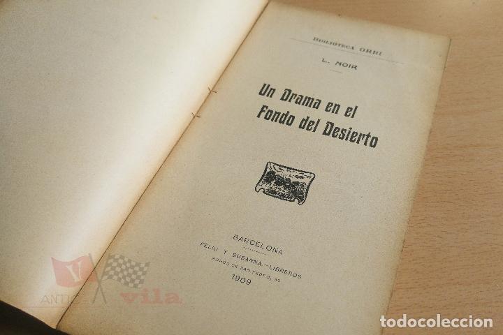 Libros antiguos: Biblioteca Orbi - Un drama en el fondo del desierto - L. Noir - 1909 - Foto 3 - 112519699