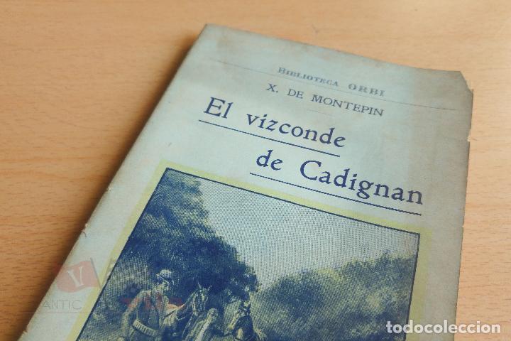 BIBLIOTECA ORBI - EL VIZCONDE DE CADIGNAN - X. DE MONTEPIN - PRINCIPIOS S. XX (Libros antiguos (hasta 1936), raros y curiosos - Literatura - Terror, Misterio y Policíaco)