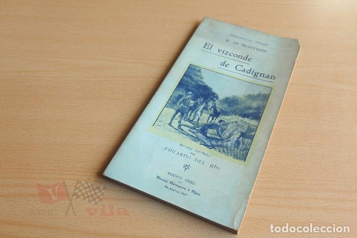 Libros antiguos: Biblioteca Orbi - El vizconde de Cadignan - X. de Montepin - Principios S. XX - Foto 2 - 112519883