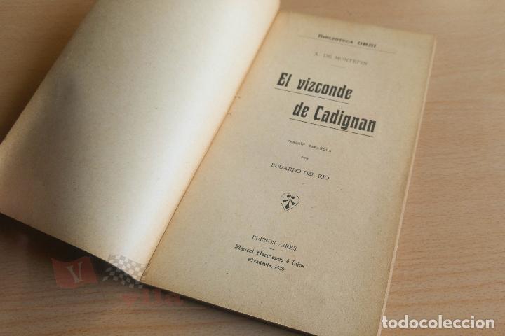 Libros antiguos: Biblioteca Orbi - El vizconde de Cadignan - X. de Montepin - Principios S. XX - Foto 3 - 112519883