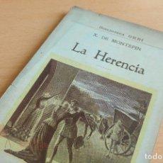 Libros antiguos: BIBLIOTECA ORBI - LA HERENCIA - X. DE MONTEPIN - PRINCIPIOS S. XX. Lote 112519991