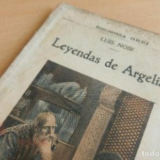 Libros antiguos: BIBLIOTECA ORBI -LEYENDAS DE ARGELIA - L. NOIR - PRINCIPIOS S. XX. Lote 112520127