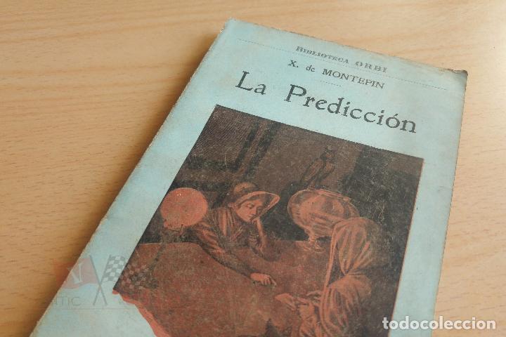 BIBLIOTECA ORBI - LA PREDICCIÓN - X. DE MONTEPIN - PRINCIPIOS S. XX (Libros antiguos (hasta 1936), raros y curiosos - Literatura - Terror, Misterio y Policíaco)