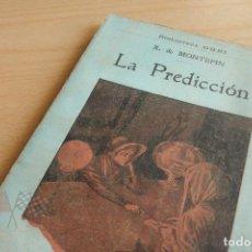 Libros antiguos: BIBLIOTECA ORBI - LA PREDICCIÓN - X. DE MONTEPIN - PRINCIPIOS S. XX. Lote 112520855