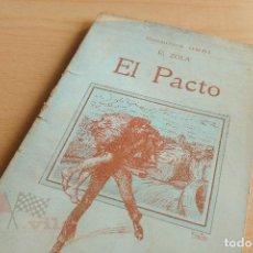 Libros antiguos: BIBLIOTECA ORBI - EL PACTO - E. ZOLA - PRINCIPIOS S. XX. Lote 112520943
