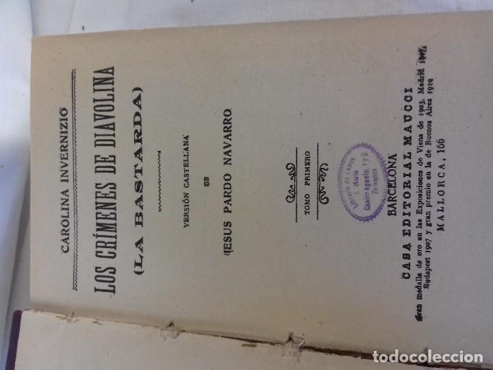 Libros antiguos: LOS CRIMENES DE DIAVOLINA LA BASTARDA-EL CADAVER ACUSADOR-CAROLINA INVERNIZIO-CASA MAUCCI 1910 ¿? - Foto 3 - 112928143