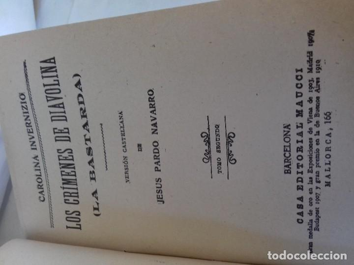 Libros antiguos: LOS CRIMENES DE DIAVOLINA LA BASTARDA-EL CADAVER ACUSADOR-CAROLINA INVERNIZIO-CASA MAUCCI 1910 ¿? - Foto 6 - 112928143