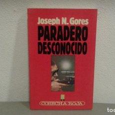 Libros antiguos: PARADERO DESCONOCIDO DE JOSEPH N. GORES.COL. COSECHA ROJA Nº9 EDIT. B. Lote 113197675