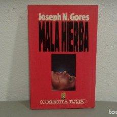 Libros antiguos: MALA HIERBA DE JOSEPH N. GORES COL. COSECHA ROJA Nº6 EDIT. B. Lote 113197975